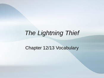 The Lightening Thief Chapter 12 and 13 Vocabulary PowerPoint