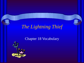 The Lightening Thief Chapter 18 Vocabulary Notes