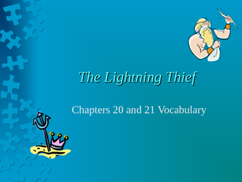 The Lightening Thief Chapter 20 and 21 Vocabulary PowerPoint