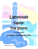 The Lighthouse Family: The Storm Common Core Reading Unit