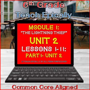 Part 1: Module 1- Unit 2- Lessons 1-11-ELA-Vate Utah- The Lightning Thief