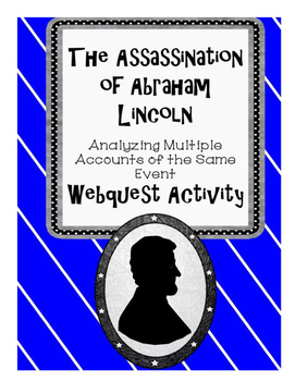 The Lincoln Assassination:  Multiple Accounts of the Same Event Webquest