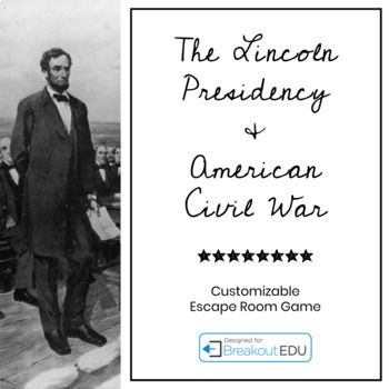 The Lincoln Presidency + American Civil War Escape Room / Breakout Game