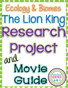 The Lion King Ecology Research Project and Movie Guide Worksheet