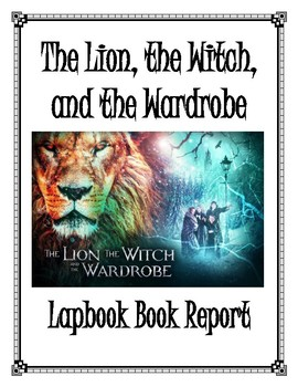 The Lion, The Witch, and the Wardrobe Book Report and Lapbook