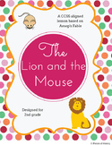 The Lion and the Mouse, Aesop's Fable {2nd grade Literacy Unit, CCSS aligned}