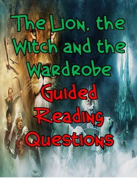 The Lion, the WItch and the Wardrobe Guided Reading Questions