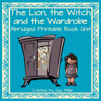 The Lion, the Witch and the Wardrobe Abridged Novel Study