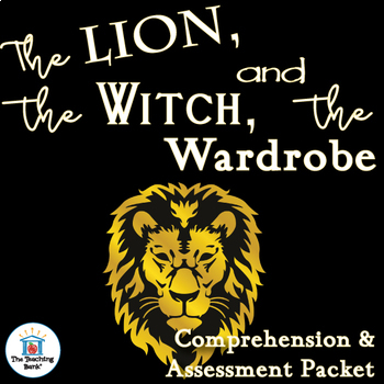 The Lion, the Witch, and the Wardrobe Comprehension and Assessment Bundle