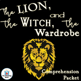 The Lion, the Witch, and the Wardrobe Comprehension Packet