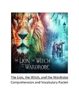 The Lion, the Witch, and the Wardrobe Comprehension and Vocabulary Packet