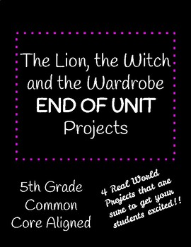 The Lion, the Witch and the Wardrobe End of Unit Projects