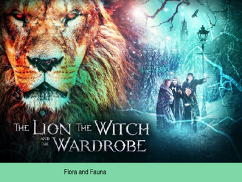 The Lion, the Witch, and the Wardrobe Flora and Fauna