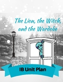 The Lion, the Witch and the Wardrobe IB MYP Unit Planner