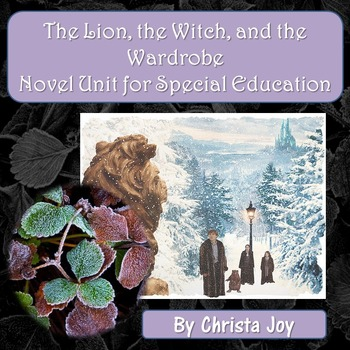 The Lion, the Witch, and the Wardrobe Novel Study for Special Education
