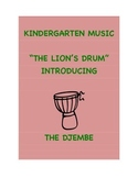 Kindergarten Music - The Lion's Drum - Introduction to Djembe