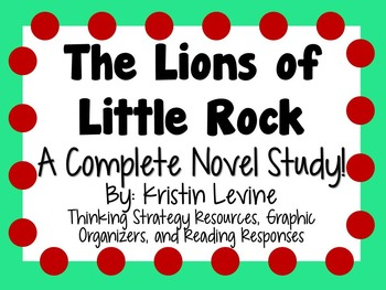 The Lions of Little Rock by Kristin Levine - A Complete Novel Study!