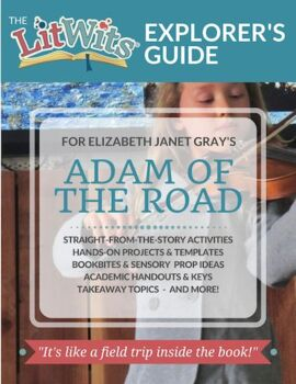 The LitWits Kit for ADAM OF THE ROAD by Elizabeth Janet Gray