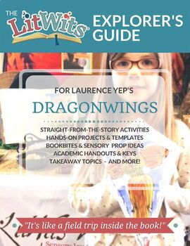 The LitWits Kit for DRAGONWINGS by Laurence Yep