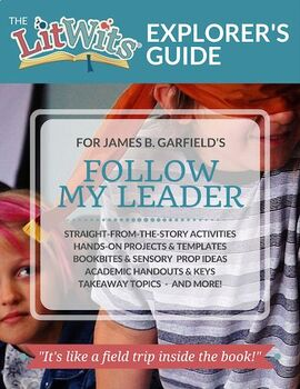 The LitWits Kit for FOLLOW MY LEADER by James B. Garfield
