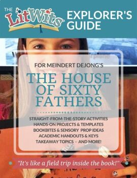 The LitWits Kit for THE HOUSE OF SIXTY FATHERS by Meindert DeJong