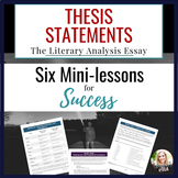 The Literary Analysis Thesis Statement: SIX Mini-lessons for Essay Success