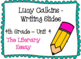 The Literary Essay - Lucy Calkins Writing - 4th grade - Unit 4 - Editable**