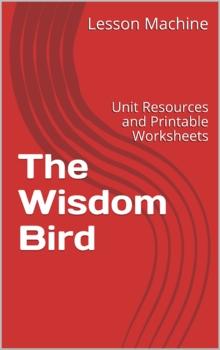 The Literature Unit for The Wisdom Bird by Sheldon Oberman
