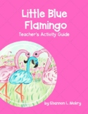 The Little Blue Flamingo Teacher's Resource Guide