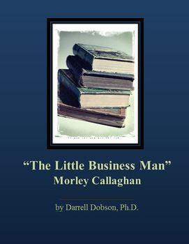 """The Little Business Man"" -- Morley Callaghan -- Short story"