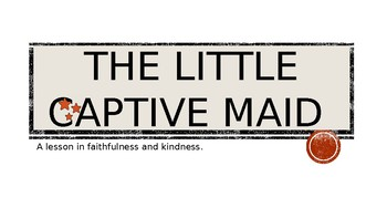 The Little Captive Maid