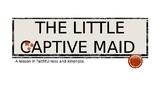 The Little Captive Maid