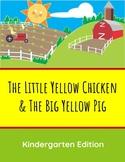 The Little Yellow Chicken & The Big Yellow Pig - Kindergar