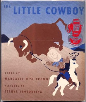 The Little Cowboy:  Margaret Wise Brown