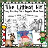 The Littlest Elf Story Retelling Stick Puppets: Class Book: Christmas