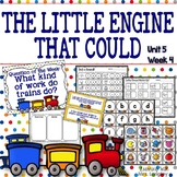 The Little Engine That Could KINDERGARTEN Reading Street Unit 5 Week 4