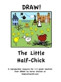 DRAW A FABLE! The Little Half Chick