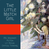 The Little Match Girl -- ESL Beginner Story -- Vocab, Lit,