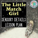 The Little Match Girl Sensory Details Lesson Plan