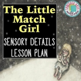 The Little Match Girl Sensory Details Lesson Plan
