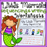 Story Retell & Sequencing Worksheets Little Mermaid Differentiated w/ 3 Levels!