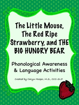 THE BIG HUNGRY BEAR - Book Companion - Phonological Awareness & Language Unit