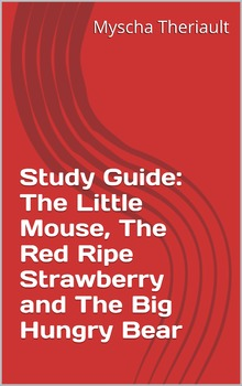 The Little Mouse, The Red Ripe Strawberry and The Big Hungry Bear Unit