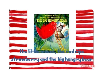 The Little Mouse, the Red, Ripe Strawberry, and the BIG Hungry Bear Unit