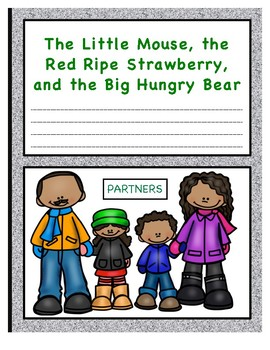 The Little Mouse, the Red Ripe Strawberry and the Big Hungry Bear Parent Notes