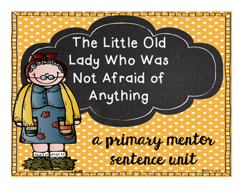 The Little Old Lady Who Was Not Afraid: A Primary Mentor Sentence Unit
