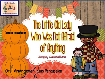 The Little Old Lady Who Was Not Afraid of Anything - Orff & Percussion Companion