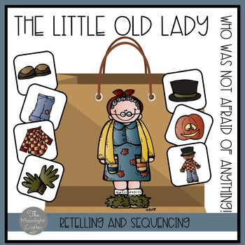 The Little Old Lady Who Was Not Afraid of Anything Retelling and Sequencing