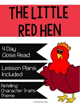 The Little Red Hen : A 4 Day Close Read