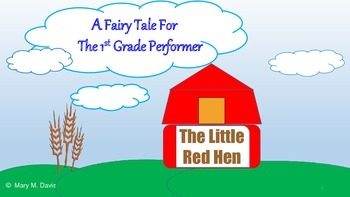 The Little Red Hen  A Fairy Tale for the 1st grade reader and performer